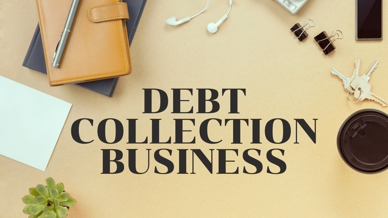 Debt Collection Business